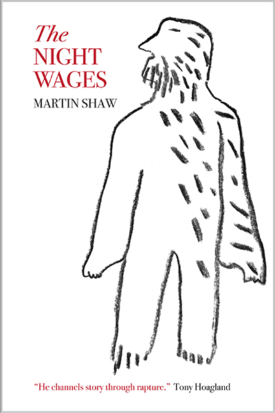 The Night Wages, Martin Shaw, Available from Cista Mystica Press
